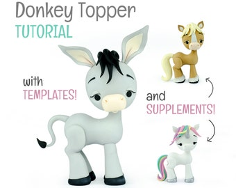Donkey Cake Topper TUTORIAL (with Horse & Unicorn Topper Supplement)