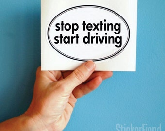 stop texting start driving oval bumper sticker