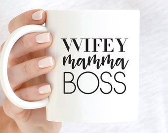 Wifey Mug, Mamma Mug, Boss Mug, Wifey Coffee Mug, Mamma Coffee Mug, Boss Coffee Mug, Girl Boss Mug, Unique Coffee Mug, Statement Mug