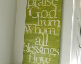 praise God from whom all blessings flow - moss green - 10x20 - hand painted canvas sign - word art - typography - doxology