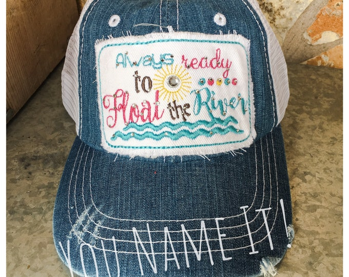 Always Ready to Float the River Baseball Cap