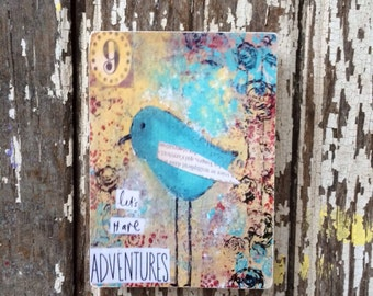 Whimsical bird art print done on 3 x 3 block of wood-Lets have adventures