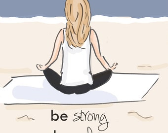 Be Strong Be Calm Be Grateful-Yoga- Art for Women - Quotes for Women  - Art for Women - Inspirational Art