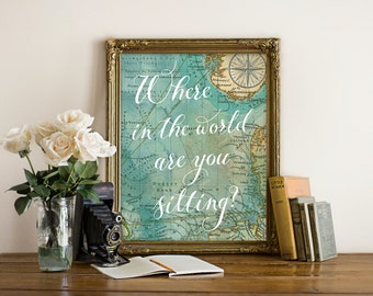 "Seating Sign ""Where in the world are you sitting?"" Reception Decor, Map, Vintage, Travel, Instant Download! **Printable Item**"