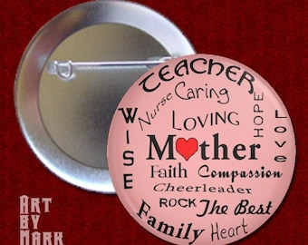 What Mothers Are - Mothers day - Pinback Button