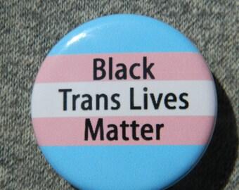 Black Trans Lives Matter - Button - Magnet - Bottle Opener
