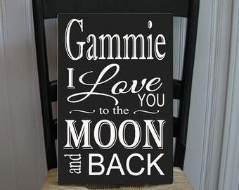 Gammie I Love You to the Moon and Back Grandmother  Handpainted Wood Sign 16 x 10.5