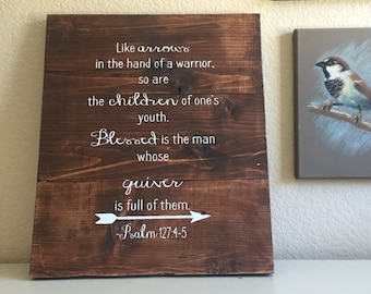 Rustic Wooden Sign - Like Arrows in the Hand of A Warrior.