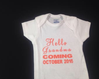 Hello Grandma coming (your due date) Pregnantcy reveal announcement Baby Onesies Customized Personalized Unique Baby Shower Gift bodysuit