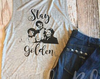 Golden Girls Inspired Stay Golden Ladies Muscles Tank, Golden Girls