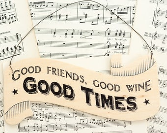 Good Friends, Good Wine, Good Times Hanging Sign