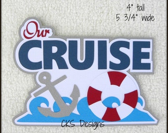 Die Cut Our Cruise Title Scrapbook Page Embellishments for Card Making Scrapbook or Paper Crafts