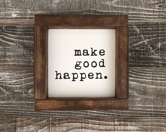 MAKE GOOD HAPPEN hand painted wood sign