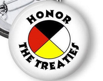 No DAPL Button/ Honor The Treaties Pin/ Native American Treaty Pin/ Native American Magnet/ Native American Protest Pin  B72
