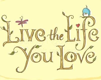 Lebe das Leben, die, das Sie lieben
