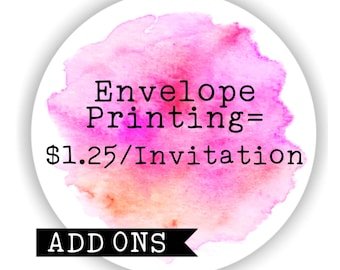 Envelope Printing - ADD ONS for invitations packages.