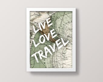 Live Love Travel, Map Print, Printable Typography, Word Decor, Map Art, Travel Quote Prints, Gallery Wall Print