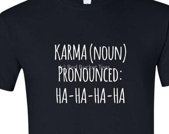 Karma Shirt, Womens TShirts, TShirts with Sayings, Womens T Shirts, Funny T Shirt, T Shirts with Sayings, Womens Tees