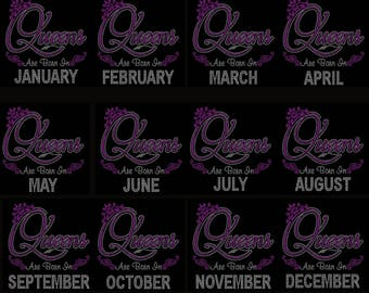 """Birthday, Queens are born in (Month) (9.25x9"""") Rhinestone Bling on Black Shirt. January February March April May June July August September"""