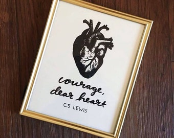 Courage Dear Heart 8x10 Print | Inspirational Quote | C.S Lewis Quote | Hand lettered Print | Gift | Anatomical Heart Print