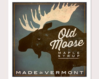 Add Your Own Text - Custom Personalized OLD MOOSE Maple Syrup giclee print SIGNED