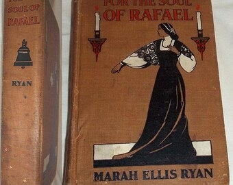 For The Soul Of Rafael by Marah Ellis Ryan - 1906 - Illustrated by Harold A. Taylor - Decorated by Ralph Fletcher Seymour