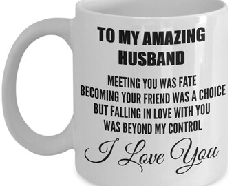 To My Amazing Husband Mug - Falling In Love With You Was Beyond My Control