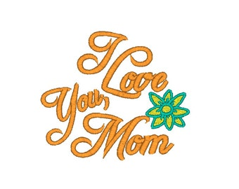 Mother's Day Machine Embroidery Design, I Love You, 2 sizes,  Mom design, Mother's Day Embroidery, Mother's Day design, Mom embroidery