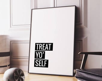 Motivational Quote 'Treat Yo Self' Printable Poster - Monochrome Typographic Art Digital Print Inspiration Quote Wall Art *INSTANT DOWNLOAD*