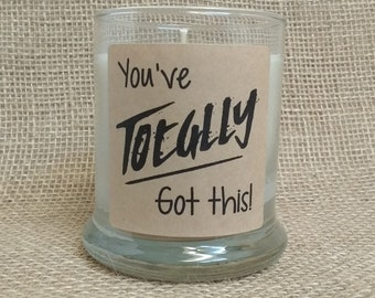 You've Totally Got This! - Sassy and Snarky - Soy Candle - Cinnamon Vanilla