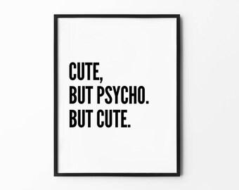 Cute But Psycho Print, Typography Prints, Wall Art Prints, Black and White, But Cute, Minimalist, Funny Prints, Scandinavian