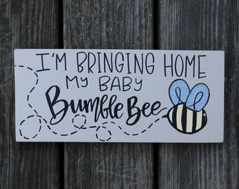 I'm bringing home my baby bumble bee