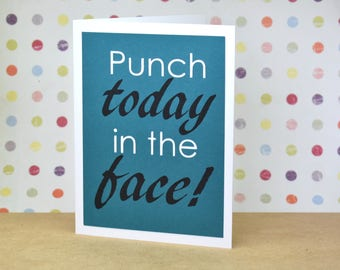 Handmade Greeting Card - Cut out Lettering - Punch Today in the Face - blank inside - encouragement, congratulations, graduation card
