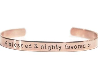 Blessed and Highly Favored - Hand Stamped - Cuff Bracelet