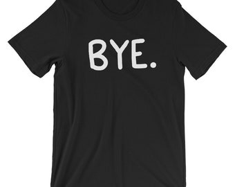 Hello T-shirt Goodbye Bye See-Ya Hola! Etc Etc