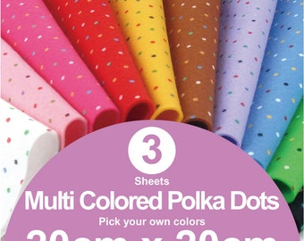 3 Printed Multi Colored Polka Dots Felt Sheets - 20cm x 20cm per sheet - Pick your own colors (MP20x20)