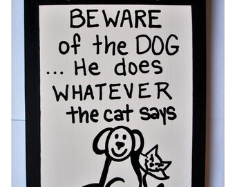 BEWARE of the DOG/CAT wood sign