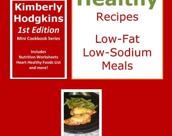 Easy to Make Heart Healthy Recipes Low-Fat Low-Sodium Meals