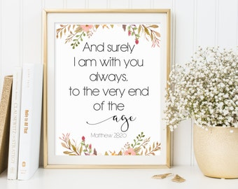 Matthew 28:20, And Surely I am With You Always, Bible Verse Printable, Bible Verse Art, Scripture Print, Christian Quote, Scripture Quote