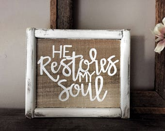 He Restores My Soul Chip Frame Wood Sign, distressed farmhouse sign, encouragement gifts, birthday gift, christian sign