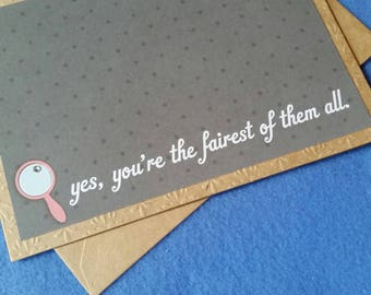 Yes, you're the fairest of them all, funny card, humorous card - Recycled Embossed Kraft Paper Blank Card, Greeting Card