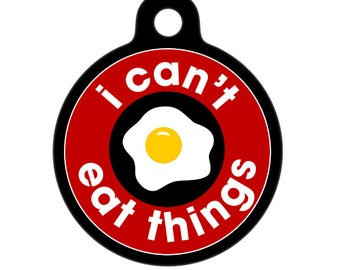 Medical Id Tag - I Can't Eat Things, Eggs - Food Allergies Medical Alert Tag, ID Tag, Child ID Tag, Pet Tag