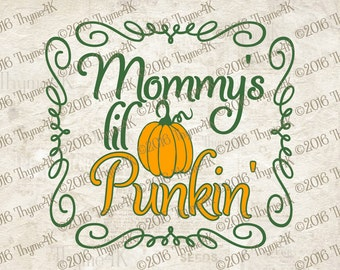 "Digital Design ""Mommy's lil Punkin' "" Instant Download- Includes svg, png, jpeg, dxf, & eps formats. Super cute on a Onesie"
