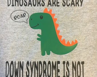 Dinosaurs are Scary Down syndrome is NOT - Down syndrome advocacy - awareness - child T-shirt - dinosaurs SHORT or LONG sleeve colorful
