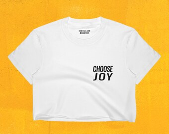 Choose Joy Crop Top • Kubitees, Crop Top, Women's Shirt, Crop Tops, Women's Clothes, Cool Shirts, Cute Crop Tops, Women's Crop Tops, Motivat