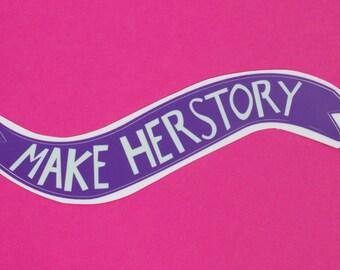 Make Herstory Banner Vinyl Sticker