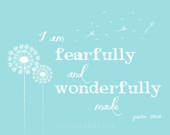 Fearfully and Wonderfully Made Psalm 139:14 Scripture Print with Dandelions