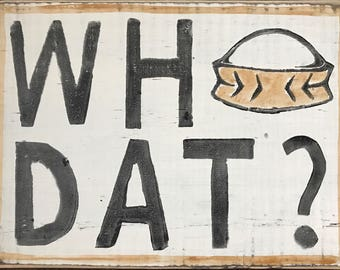 Superdome Dat? Sign: New Orleans Saints Football, Rustic Wood Sign, New Orleans Gift, Saints Fan, Black And Gold