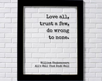 William Shakespeare - Floating Quote - All's Well That Ends Well - Love all, trust a few, do wrong to none - Play - Loving Trusting