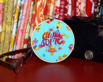 "Be Awesome Today - 4"" Custom Embroidery Hoop in Glitter Toadstools - OOPS"